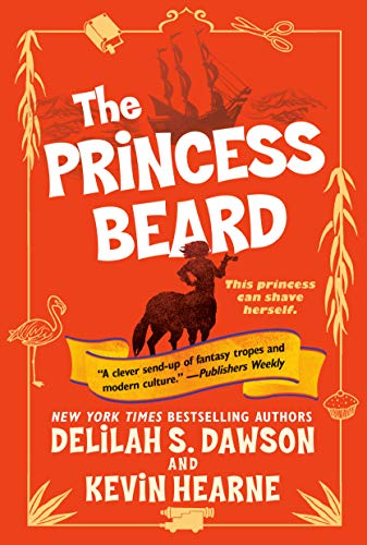 The Princess Beard: The Tales of Pell (The Tales of Pell Series Book 3) Kevin Hearne, Delilah S. Dawson