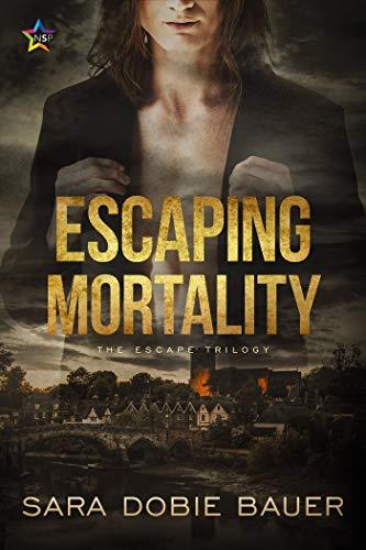 Escaping Mortality (The Escape #3) Sara Dobie Bauer