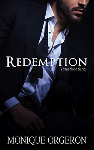 Redemption (Youngblood #1) Monique Orgeron
