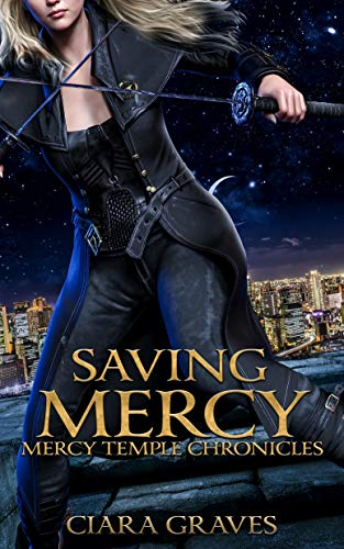Saving Mercy (Mercy Temple Chronicles Book 6)   Ciara Graves