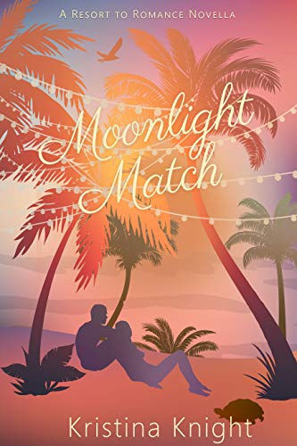 Moonlight Match: Resort to Romance Series  Kristina Knight