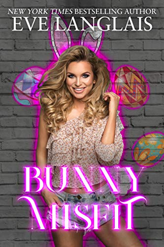 Bunny Misfit (The Misfits Book 3)   Eve Langlais