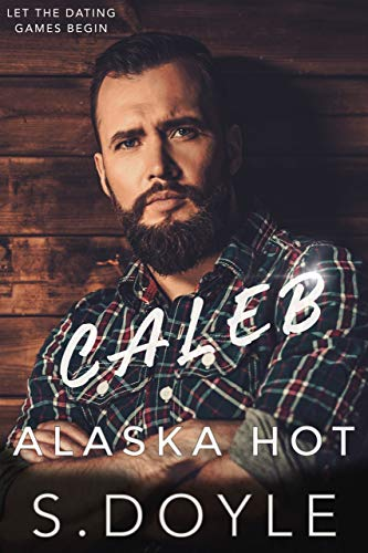 Caleb's Salvation (Alaska Dating Games Book 4)  S Doyle
