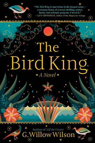The Bird King  G. Willow Wilson