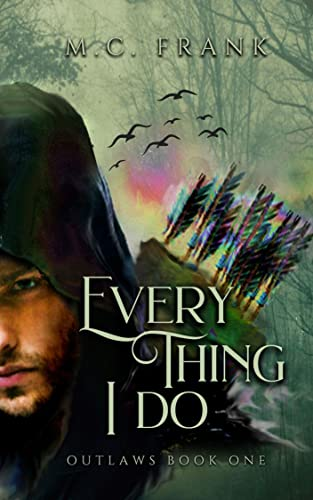 Everything I Do (Outlaws Book 1)   M.C. Frank