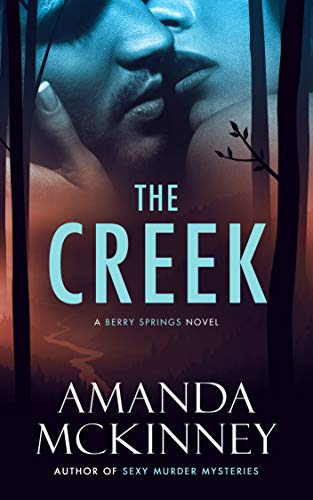 The Creek (A Berry Springs Novel)  Amanda McKinney