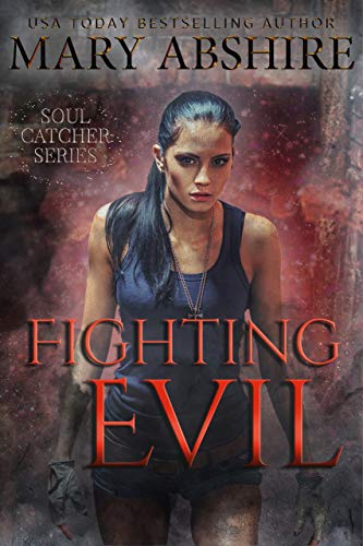 Fighting Evil: Soul Catcher #3  Mary Abshire