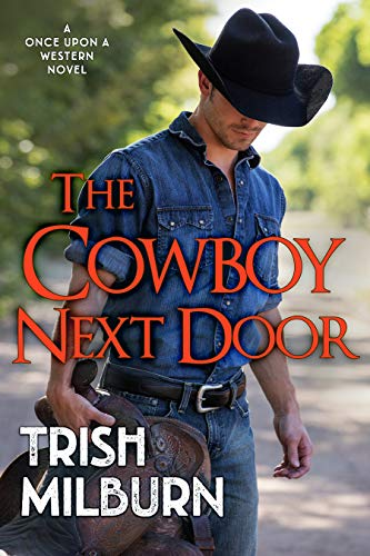 The Cowboy Next Door  Trish Milburn