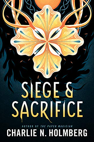 Siege and Sacrifice (Numina Book 3)  Charlie N. Holmberg