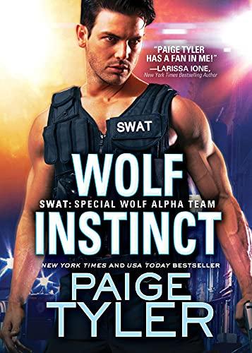 Wolf Instinct (SWAT Book 9) Paige Tyler