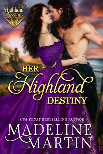 Her Highland Destiny (Highland Passions Book 4)  Madeline Martin