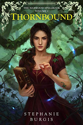 Thornbound: Volume II of The Harwood Spellbook Stephanie Burgis