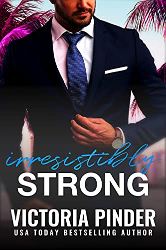 Irresistibly Strong (Brothers-in-Revenge Book 7)  Victoria Pinder