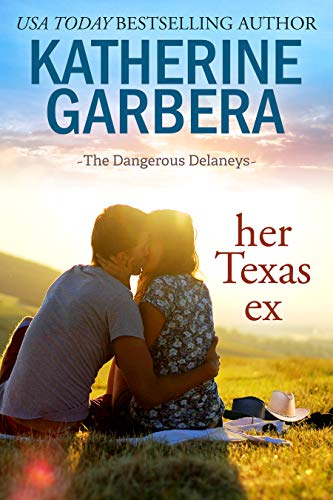 Her Texas Ex (The Dangerous Delaneys Book 1)  Katherine Garbera