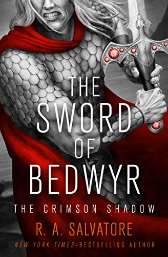 The Sword of Bedwyr (The Crimson Shadow Book 1)  R. A. Salvatore
