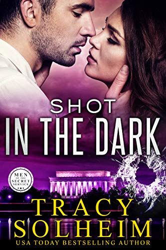 Shot in the Dark (Men of the Secret Service Book 2) Tracy Solheim