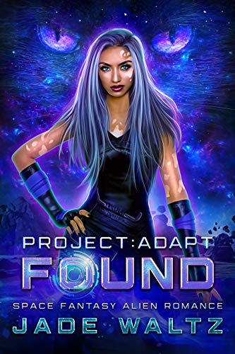 Project: Adapt - Found: A Space Fantasy Alien Romance Jade Waltz