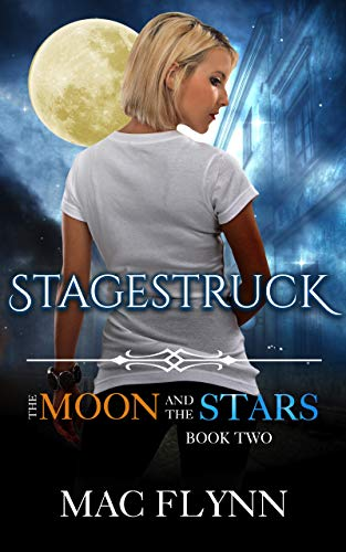 Stagestruck (The Moon and Stars #2) Mac Flynn
