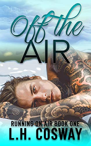 Off the Air (Running on Air Book 1) LH Cosway