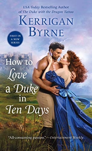 How To Love A Duke in Ten Days (Devil You Know Book 1)  Kerrigan Byrne