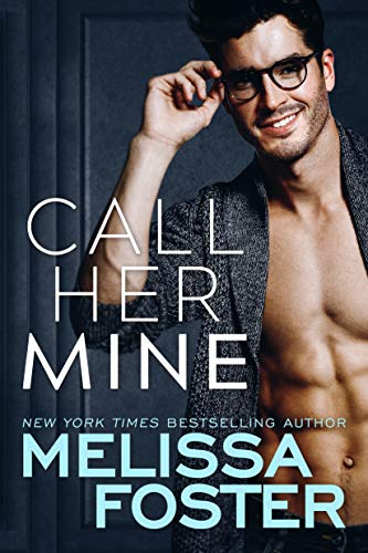 Call Her Mine (Harmony Pointe Book 1)  Melissa Foster
