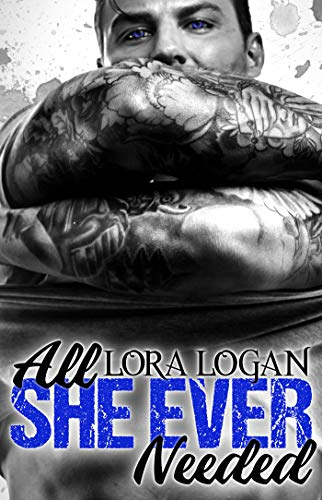 All She Ever Needed Lora Logan