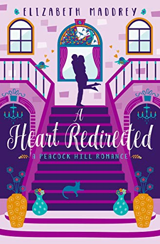 A Heart Redirected (Peacock Hill Romance Book 4) Elizabeth Maddrey