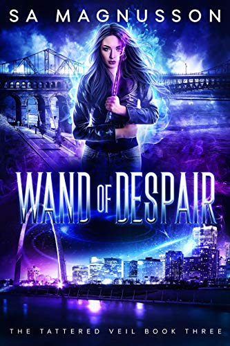 Wand of Despair (The Tattered Veil Book 3) SA Magnusson
