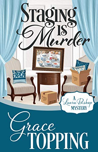 Staging is Murder (A Laura Bishop Mystery Book 1)   Grace Topping