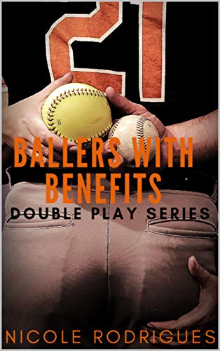 Ballers with Benefits (Double Play Series Book 3) Nicole Rodrigues