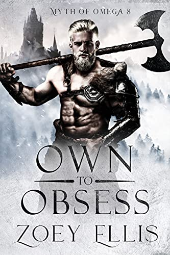 Own To Obsess (Myth of Omega Book 8)   Zoey Ellis