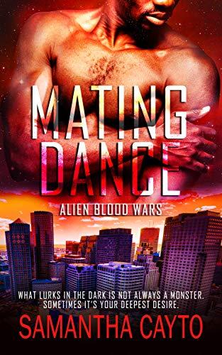 Mating Dance (Alien Blood Wars Book 5)  Samantha Cayto