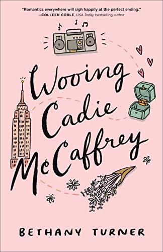 Wooing Cadie McCaffrey  Bethany Turner