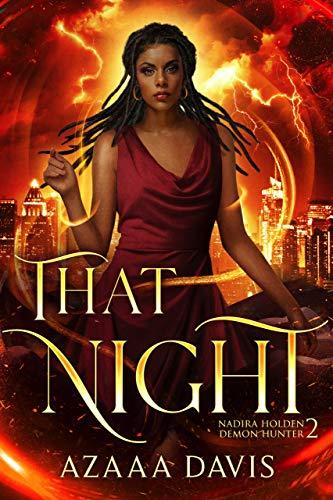That Night (Nadira Holden, Demon Hunter Book 2)   Azaaa Davis