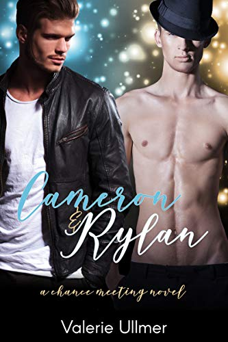 Cameron & Rylan (A Chance Meeting Novel Book One)  Valerie Ullmer