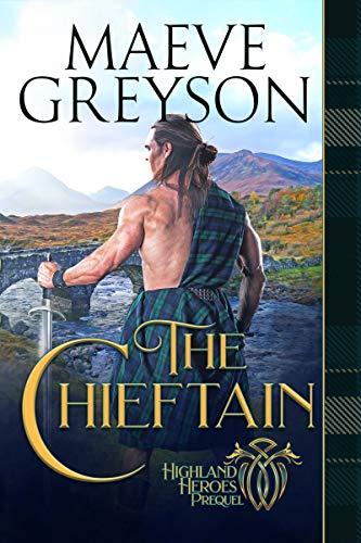 The Chieftain: A Highlander's Heart and Soul Novel   Maeve Greyson