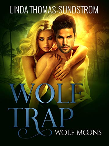 Wolf Trap (Wolf Moons Book 2)  Linda Thomas-Sundstrom
