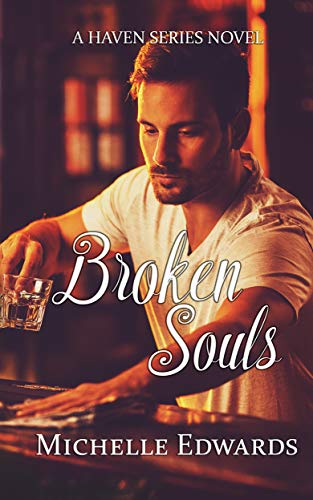 Broken Souls: A Haven Series Novella   Michelle Edwards