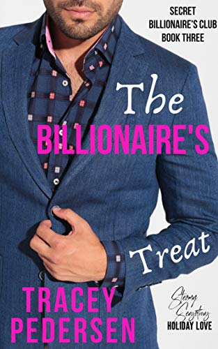 The Billionaire's Treat (Secret Billionaire's Club Book 3)  Tracey Pedersen