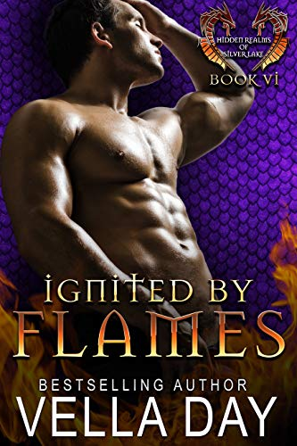 Ignited By Flames (Hidden Realms of Silver Lake Book 6)   Vella Day