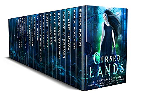 Cursed Lands: A Limited Edition Urban Fantasy, Paranormal Romance, and Dystopian Collection  Emma Hamm , Nina Walker , et al.