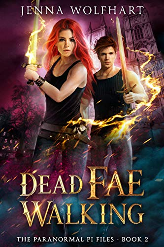 Dead Fae Walking (The Paranormal PI Files Book 2)  Jenna Wolfhart
