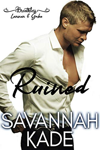 Ruined: Breathless - Book 2  Savannah Kade