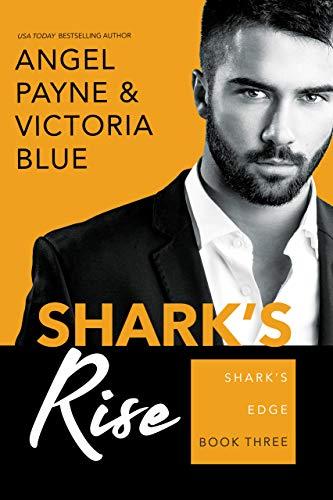 Shark's Rise (Shark's Edge Book 3)  Angel Payne and Victoria Blue