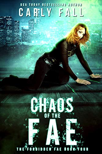Chaos of the Fae (Forbidden Fae Book 4)  Carly Fall