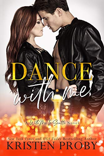 Dance With Me (With Me In Seattle Book 12)   Kristen Proby
