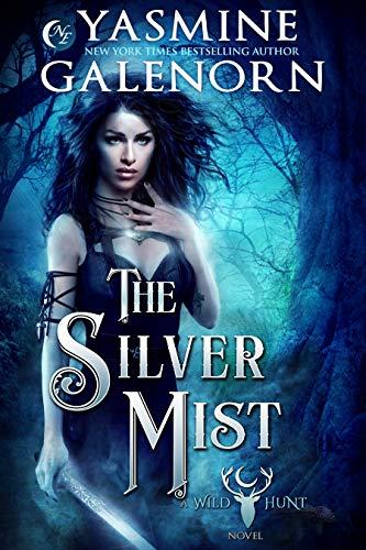 The Silver Mist (Wild Hunt Book 6)   Yasmine Galenorn