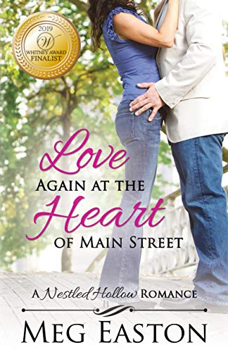 Love Again at the Heart of Main Street (A Nestled Hollow Romance Book 4)  Meg Easton