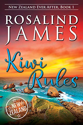 Kiwi Rules (New Zealand Ever After Book 1)   Rosalind James