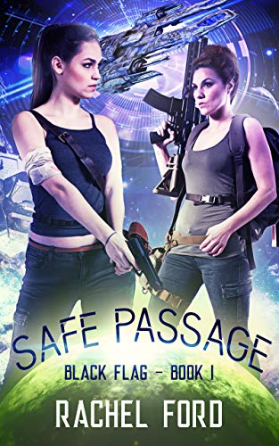 Safe Passage (Black Flag Book 1)  Rachel Ford